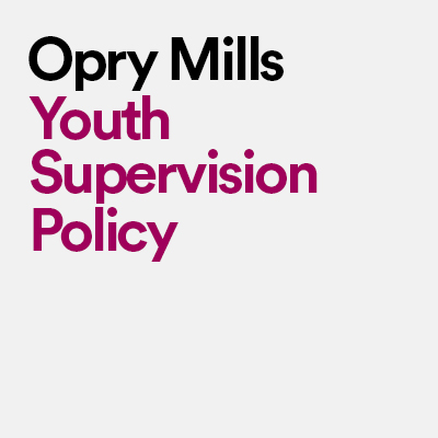 opry mills - spot 1 - Youth Supervision policy - Copy image