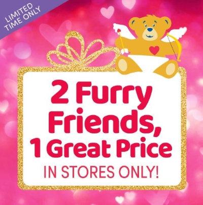 2 FURRY FRIENDS, 1 GREAT PRICE!