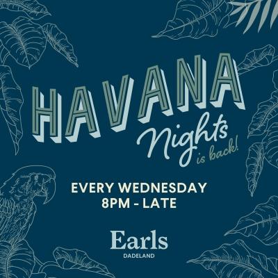 Havana Nights at Earl's Kitchen + Bar
