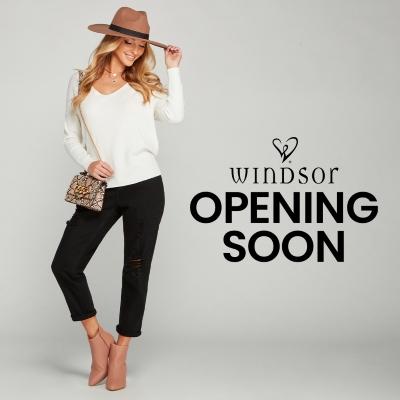 Windsor Opening Soon