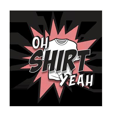 Oh Shirt Yeah!