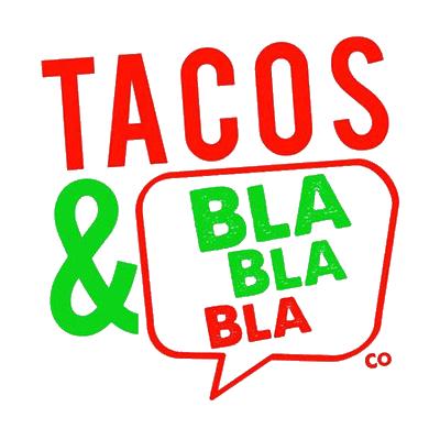 Tacos & Bla Bla Bla